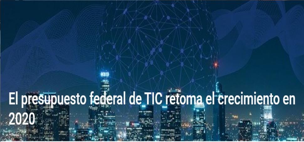 El presupuesto federal de TIC retoma el crecimiento en 2020