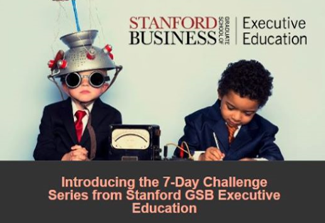 7-Day Challenge Series from Stanford GSB Global Education. El programa inicia el 26 de abril.