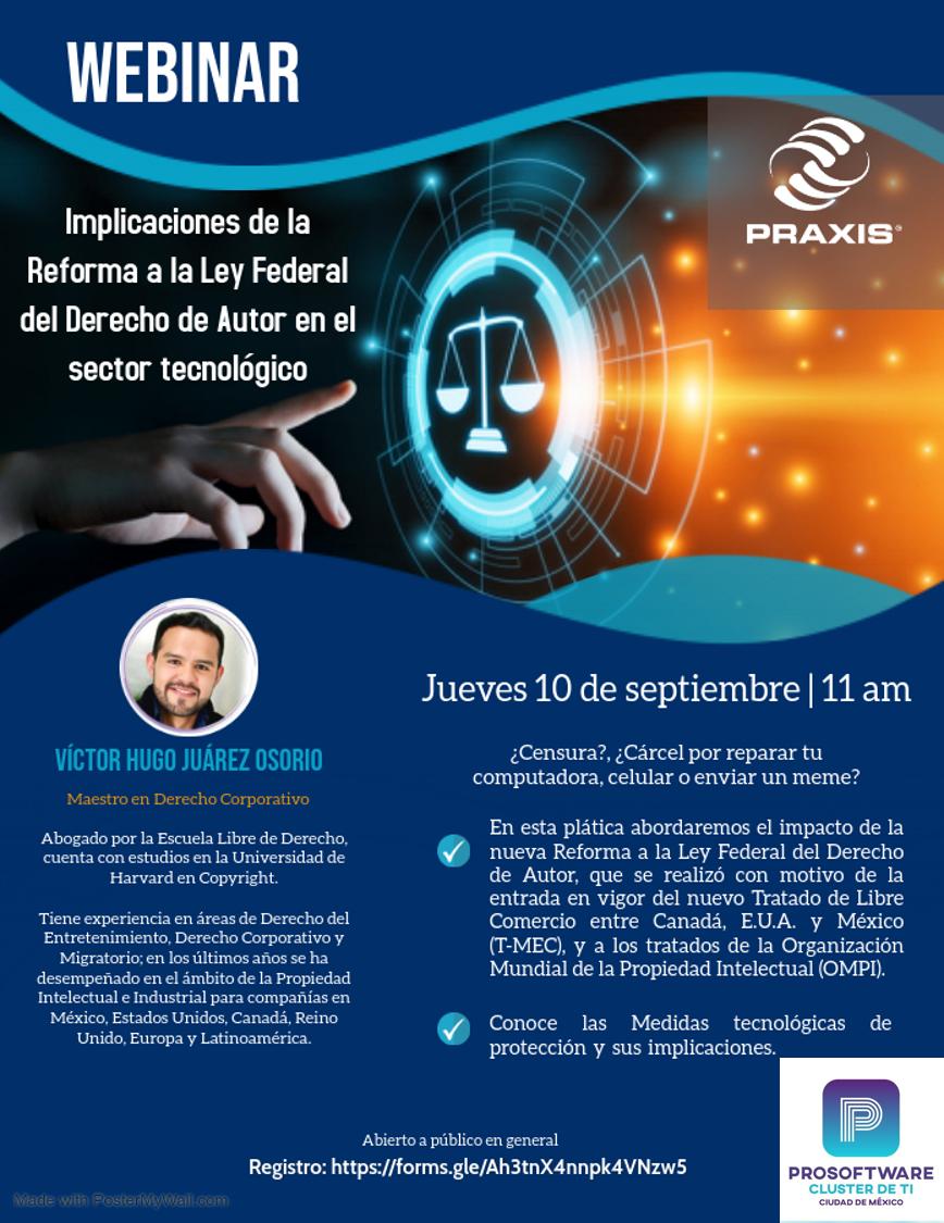 Implicaciones de la Reforma a la Ley Federal del Derecho de Autor en el sector tecnológico. 10 de septiembre 11:00 am
