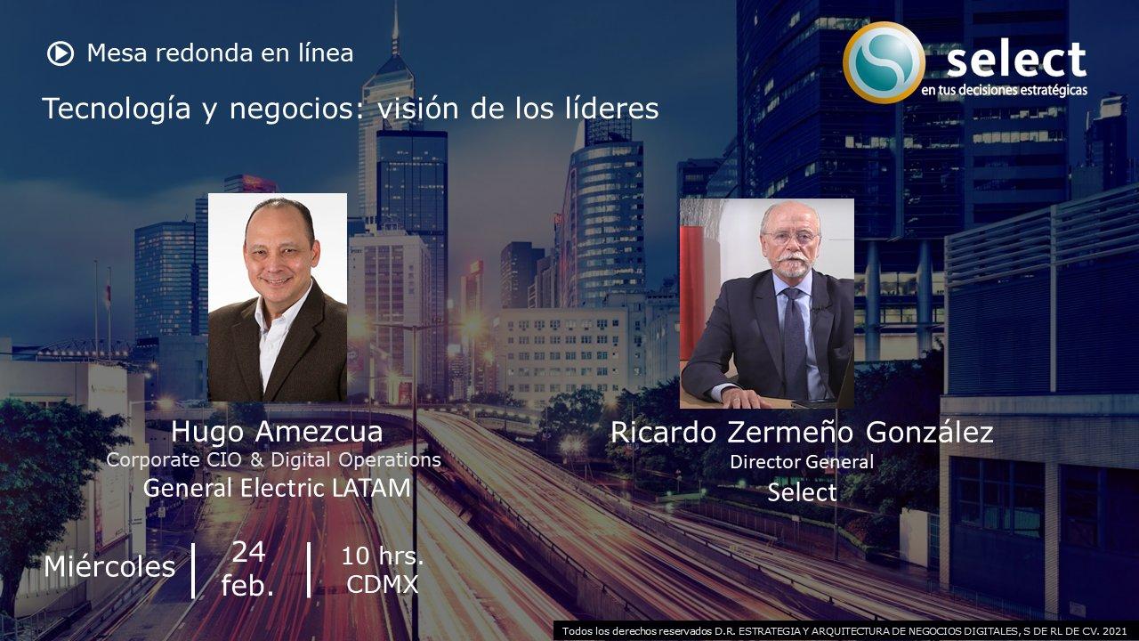 Mesa redonda con Hugo Amezcua, CIO en GE LATAM