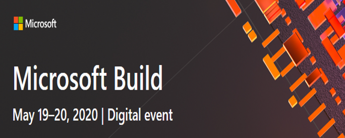Microsoft Build May 19–20, 2020 | Digital event