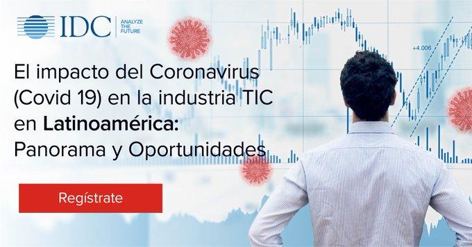 El impacto del Coronavirus (Covid 19) en la industria TIC en LA: Panorama y Oportunidades. Martes 7 de abril