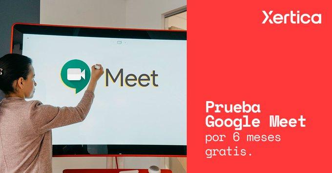 Xertica te ofrece Google Meet por 6 meses gratuitos