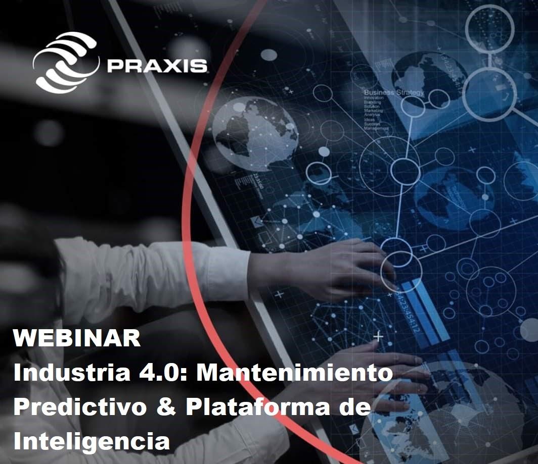 WEBINAR Industria 4.0: Mantenimiento Predictivo & Plataforma de Inteligencia Jueves 16 de Abril, 11:00 am Hora México