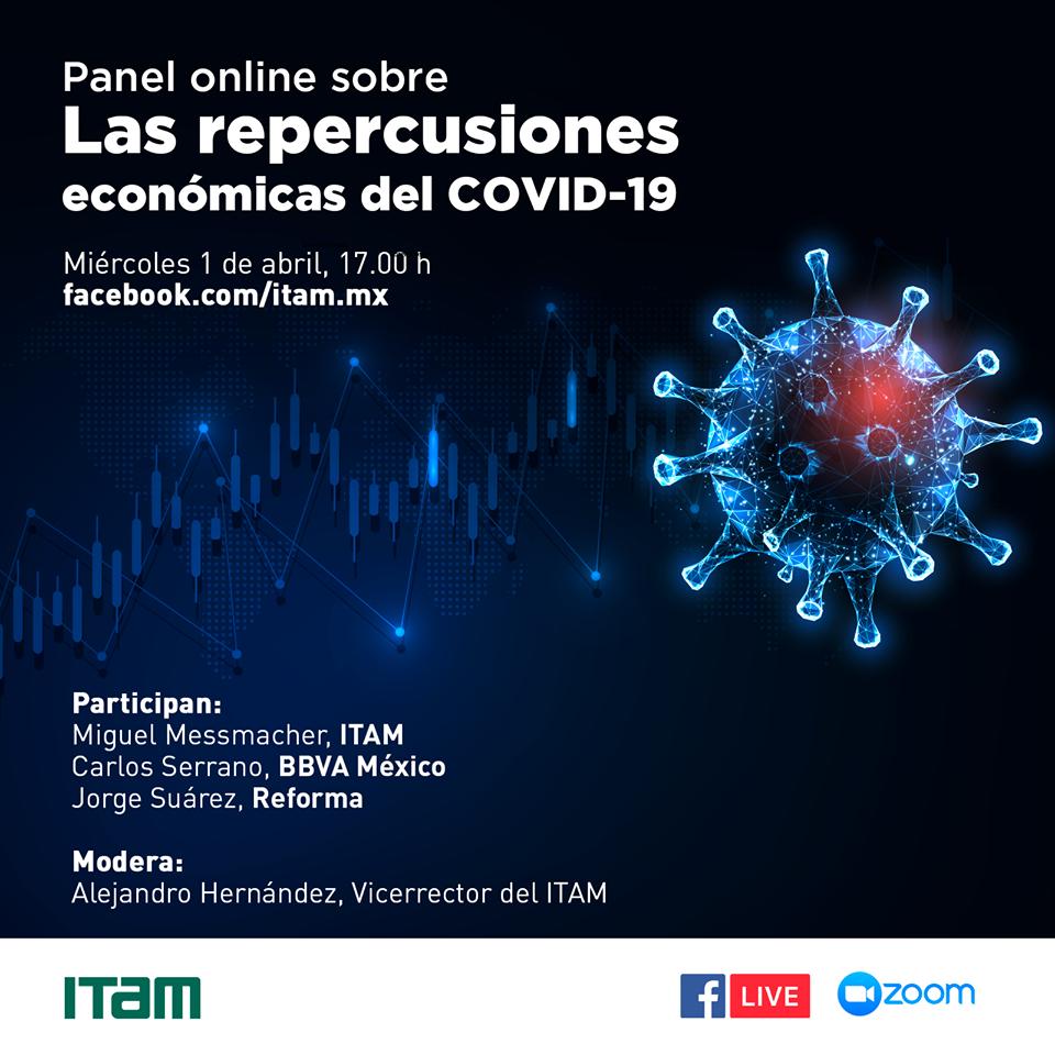 El ITAM te invita a conocer las repercusiones económicas del #Covid19 desde la comodidad de tu casa. #QuédateEnCasa