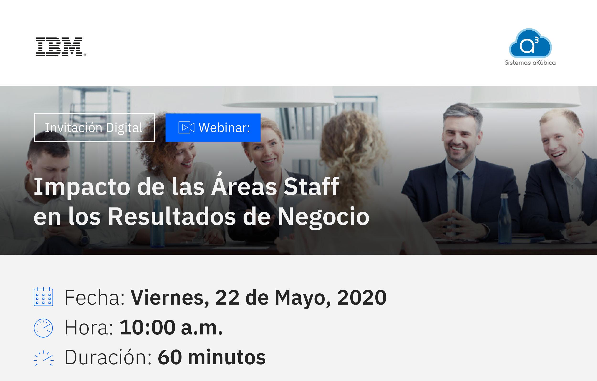 Webinar: Impacto de las Áreas Staff en los Resultados de Negocio! Viernes 22 de mayo 2020 a las 10:00 a.m.